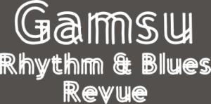 Gamsu Rhythm & Blues Revue
