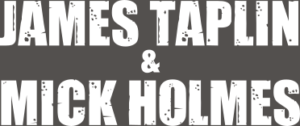 James Taplin & Mick Holmes